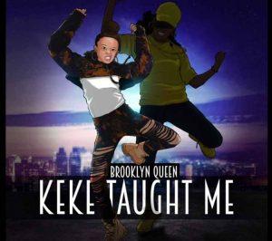 brooklyn-queen-KeKe-Taught-Me
